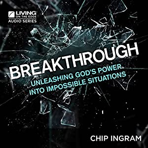 Breakthrough: Unleashing God's Power into Impossible Situations Lecture