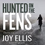 Hunted on the Fens: DI Nikki Galena Series, Book 3 | Joy Ellis