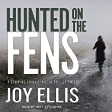 Hunted on the Fens: DI Nikki Galena Series, Book 3 Audiobook by Joy Ellis Narrated by Henrietta Meire