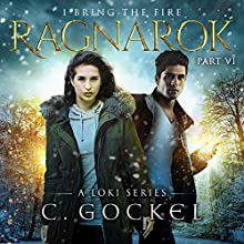 Ragnarok: I Bring the Fire, Book 6 Audiobook by C. Gockel Narrated by Barrie Kreinik