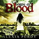 Reign of Blood (       UNABRIDGED) by Alexia Purdy Narrated by Anne Marie Susan Silvey