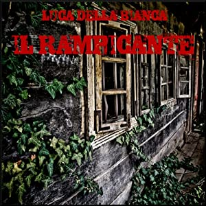 Il Rampicante (Drammatizzato) [The Vine (Dramatized)] Radio/TV Program