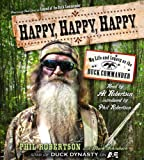 Book - Happy, Happy, Happy: My Life and Legacy as the Duck Commander