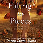 Falling to Pieces: Rose Gardner Between the Numbers Novella, Volume 1 | Denise Grover Swank