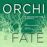 Orchi e Fate: Le meravigliose fiabe di Perrault: [Ogres and Fairies: Perrault's Wonderful Fairy Tales]   Charles Perrault