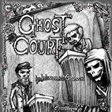 Ghost Court (       UNABRIDGED) by Winfield H. Strock Narrated by John Tatlock