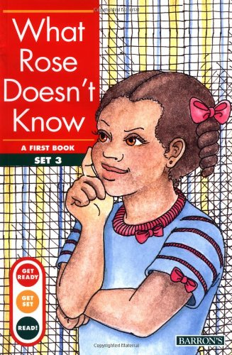 What Rose Does Not Know (Get Ready-Get Set-Read!)