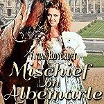 Mischief on Albemarle: The Scoundrel of Mayfair, Book 2 | Vivian Roycroft