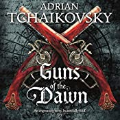 Guns of the Dawn | [Adrian Tchaikovsky]