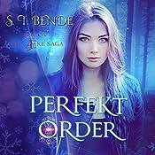 Perfekt Order: The Ære Saga, Book 1 | S.T. Bende