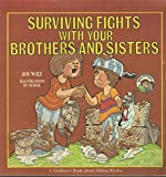 img - for Surviving Fights With Your Brothers and Sisters (A Children's Book About Sibling Rivalry) book / textbook / text book