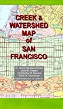 img - for Creek & Watershed Map of San Francisco book / textbook / text book