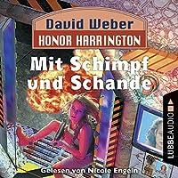 Mit Schimpf und Schande (Honor Harrington 4) Hörbuch