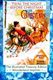 Twas the Night Before Christmas - The Illustrated Treasury Edition (Illustrated Treasury Editions)