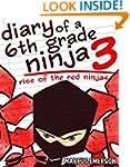 Diary of a 6th Grade Ninja 3: Rise of...