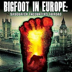 Bigfoot in Europe Radio/TV Program