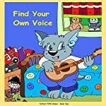 Find Your Own Voice (Live Well and Grow) (Volume 1) | Moondancer Voller