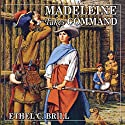 Madeleine Takes Command: Living History Library (       UNABRIDGED) by Ethel C. Brill Narrated by Allison Bernhoff