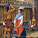Madeleine Takes Command: Living History Library | Ethel C. Brill