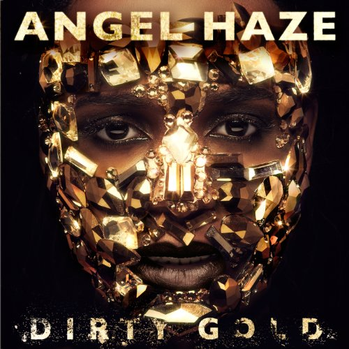 Angel Haze-Dirty Gold-Deluxe Edition-CD-FLAC-2013-PERFECT Download