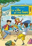 La ville qui rend foot