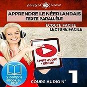 Apprendre le Néerlandais - Écoute Facile - Lecture Facile - Texte Parallèle Cours Audio No. 1 [Learn Dutch]: Lire et Écouter des Livres en Néerlandais |  Polyglot Planet