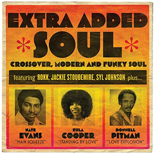 EXTRA ADDED SOUL: CROSSOVER MODERN & FUNKY SOUL - Extra Added Soul: Crossover Modern & Funky Soul