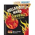 Hellaciously Hard Fireball Crosswords: 45 Ultra-Tough Puzzles