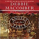 Angels at the Table: A Shirley, Goodness, and Mercy Christmas Story Audiobook by Debbie Macomber Narrated by Kimberly Farr