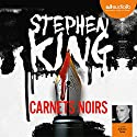 Carnets noirs Audiobook by Stephen King Narrated by Antoine Tomé