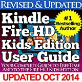 The Kindle Fire HD Kids Edition User Guide: Your Complete Guide to FreeTime and the Fire HD Kids Edition (English Edition)