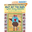 Out of the Box with Easy Blocks: Fun with Free-Form Piecing