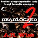 Deadlocked 2 Audiobook by A.R. Wise Narrated by Lameece Issaq