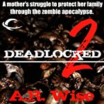 Deadlocked 2 (       UNABRIDGED) by A.R. Wise Narrated by Lameece Issaq