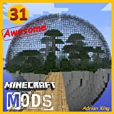 img - for Minecraft: 31 Awesome Minecraft Mods, Discovering the Bizarre & Wonderful World of Minecraft is Much Easier With This... (Game Maverick Book 7) book / textbook / text book