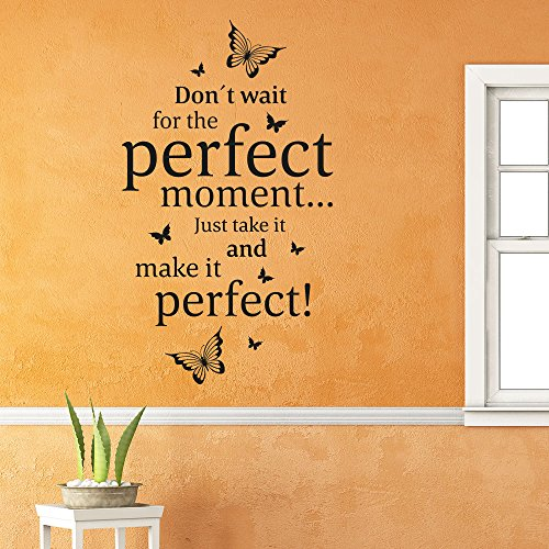 klebeheld wandtattoo spruch don 39 t wait for the perfect moment wandspruch gr e 88x150cm. Black Bedroom Furniture Sets. Home Design Ideas