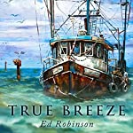 True Breeze: Trawler Trash, Book 7 | Ed Robinson