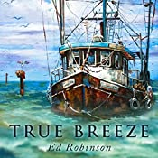 True Breeze: Trawler Trash, Book 7 | Ed Robinson