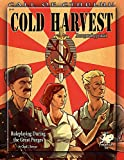 Cold Harvest: Roleplaying During the Great Purges (Call of Cthulhu roleplaying, #23143)