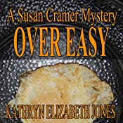 Over Easy: A Susan Cramer Mystery, Book 4 | Kathryn Elizabeth Jones