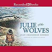 Julie of the Wolves (       UNABRIDGED) by Jean Craighead George Narrated by Christina Moore