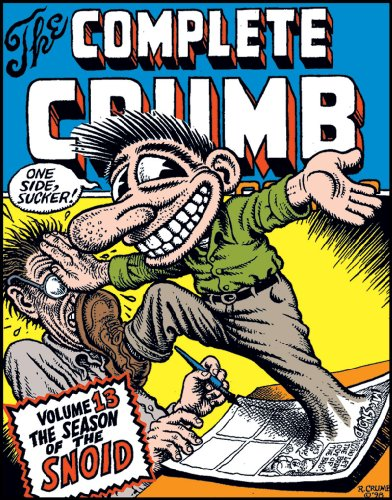 The Complete Crumb Comics Vol. 13: Season of the Snoid (R Crumb Blues compare prices)