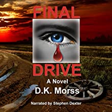 Final Drive Audiobook by D.K. Morss Narrated by Stephen Dexter