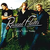 Feels Like Todayby Rascal Flatts