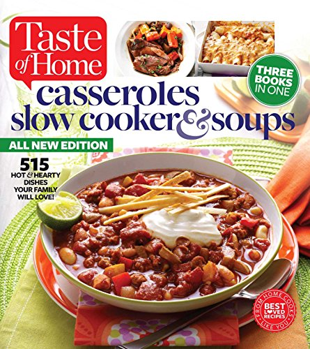 Taste of Home Casseroles, Slow Cooker & Soups: 515 Hot & Hearty Dishes Your Family Will Love (Home Cooking Slow Cooker compare prices)
