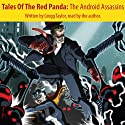 Tales of the Red Panda: The Android Assassins Audiobook by Gregg Taylor Narrated by Gregg Taylor