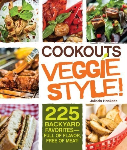 Cookouts Veggie Style! 225 Backyard Favorites Full of Flavor, Free of Meat by Hackett, Jolinda [Adams Media,2011] (Paperback)