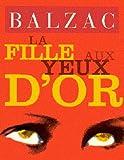 La Fille aux yeux d'or (Histoire des Treize)...