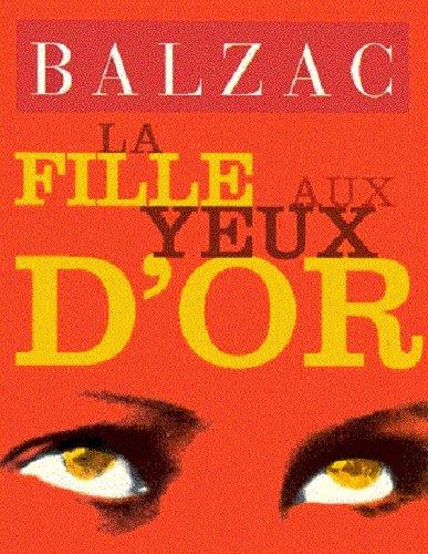 Honoré de Balzac - La Fille aux yeux d'or (Histoire des Treize) (French Edition)