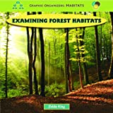 img - for Examining Forest Habitats (Graphic Organizers: Habitats) book / textbook / text book